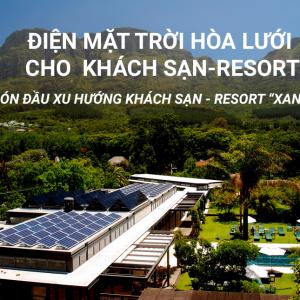 Giải Pháp Điện Mặt Trời Cho Khách Sạn, Resort