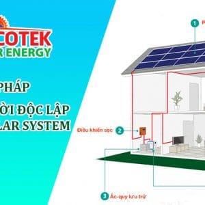 Giải pháp điện mặt trời độc lập- Off-Grid Solar