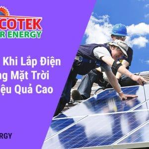 Lắp đặt điện năng lượng mặt trời cần lưu ý gì?